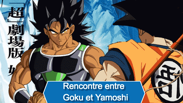 Rencontre entre Goku et Yamoshi La prophétie devient réalité – Nouveau film 2018