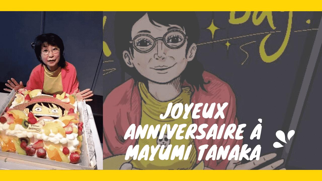 Une Bonne Nouvelle One Piece : JOYEUX ANNIVERSAIRE À MAYUMI TANAKA, 1/3 De sa vie D'Aventure avec Luffy 1