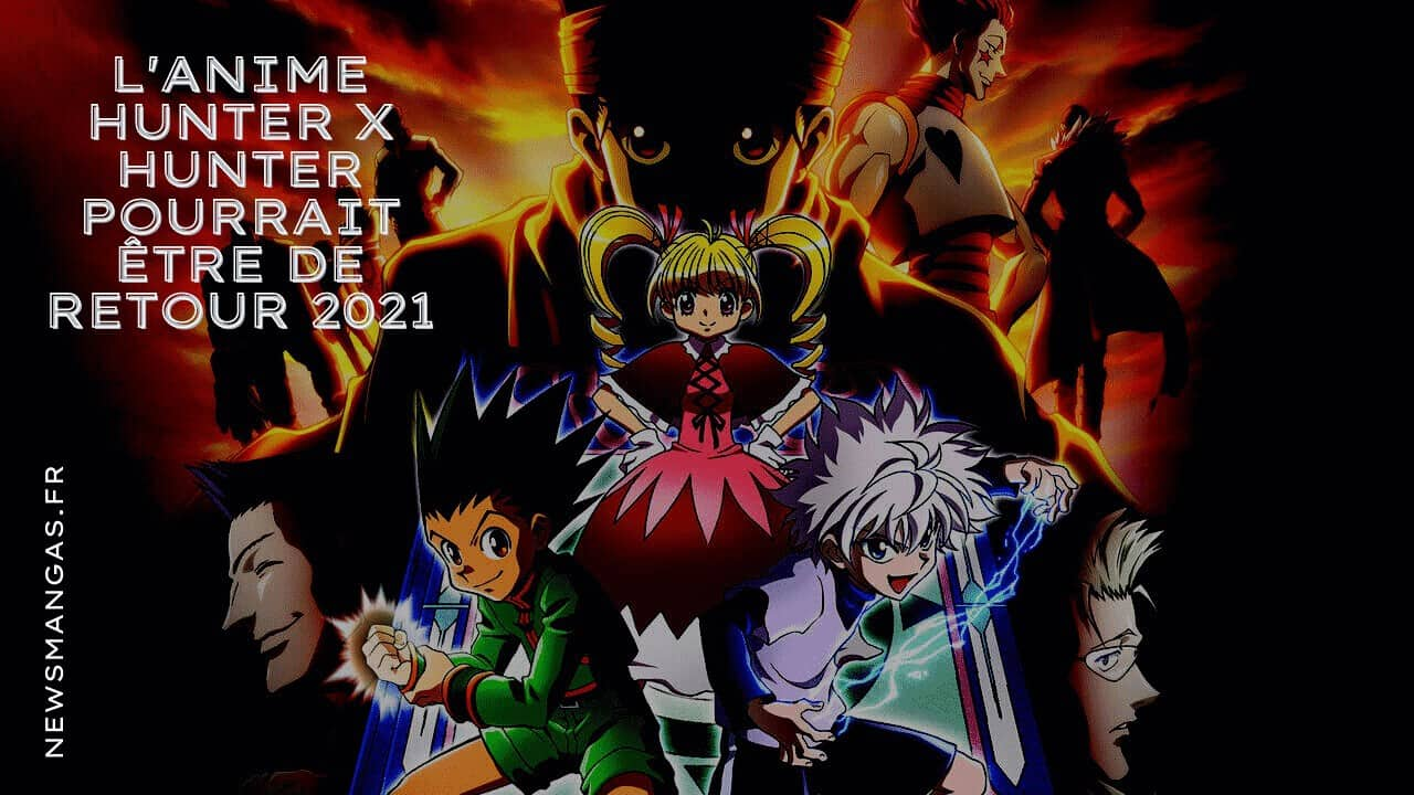L'anime Hunter x Hunter pourrait être de retour 2021 1
