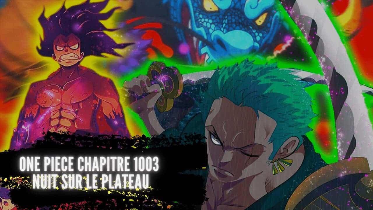 One piece chapitre 1003 Animation - NUIT SUR LE PLATEAU 1