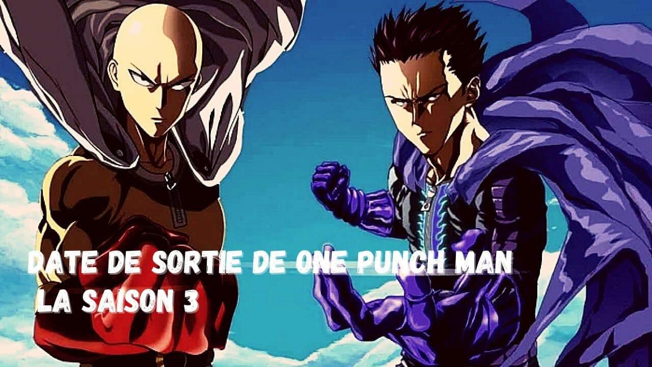 Date de Sortie de One punch Man la saison 3 2