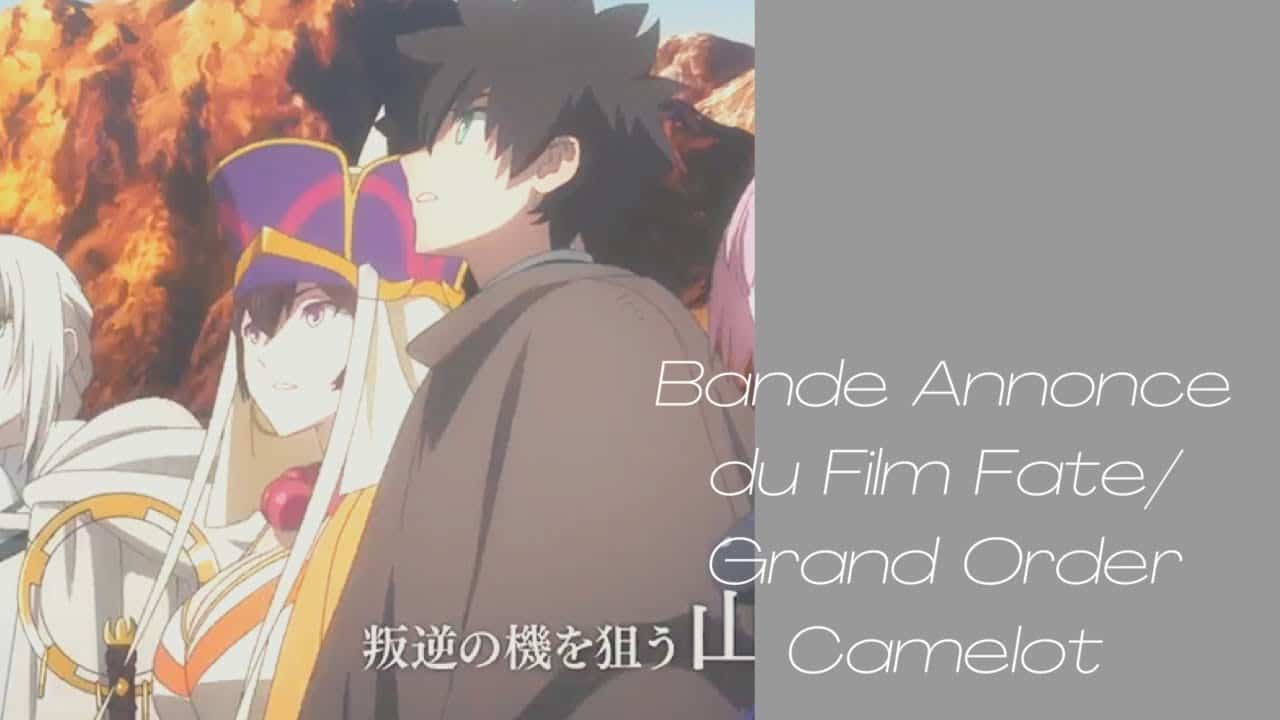 Bande Annonce du Film Fate/Grand Order Camelot 15