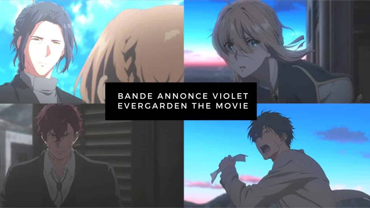 Bande Annonce Violet Evergarden the Movie