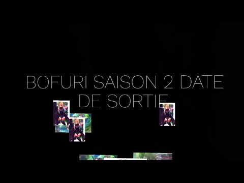 DATE DE SORTIE BOFURI SAISON 2 9